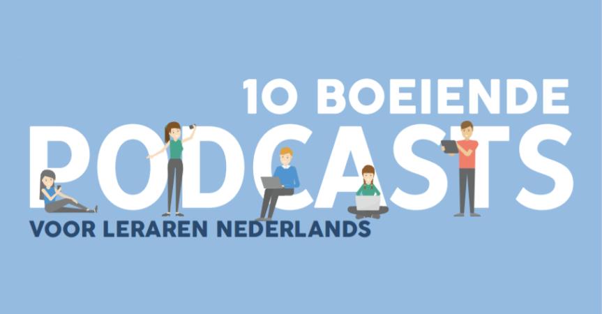 10 boeiende podcasts voor lerarenNederlands